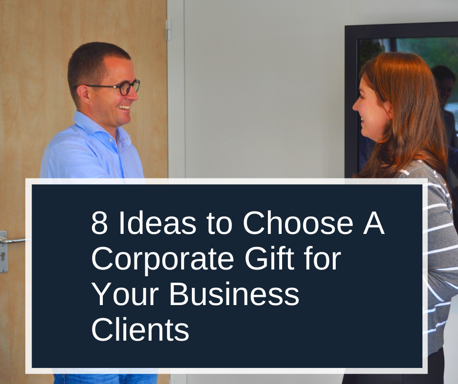 8 Ideas to choose a corporate gift for your business clients