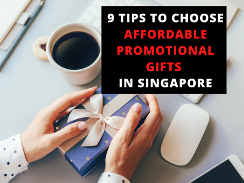 9 Tips to Choose Affordable Promotional Gifts in Singapore
